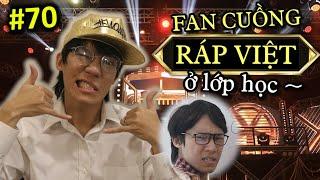 Fan Cuồng Rap Việt Đi Học - Ping Lê