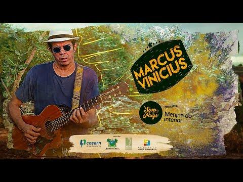 Marcus Vinicius - Menina do Interior [Som sem Plugs]