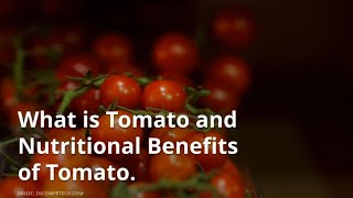 Tomatoes Benefits For Health | Tomatoes Nutrition Facts & Benefits | Check Out Here