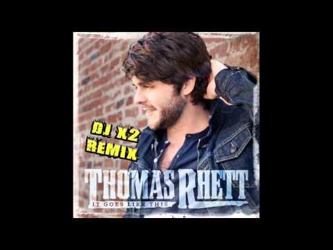 Thomas Rhett - It Goes Like This (DJ X2 Remix)