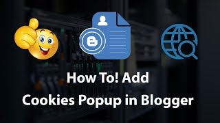 How to Add a Cookies Popup in Google Blogger and HTML Website 2018