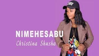 CHRISTINA SHUSHO ~ NIMEHESABU (OFFICIAL AUDIO)