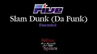 5ive - Slam Dunk (Da Funk) * Extended Rare Version HD