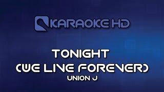 Union J - Tonight (We Live Forever) Karaoke HD