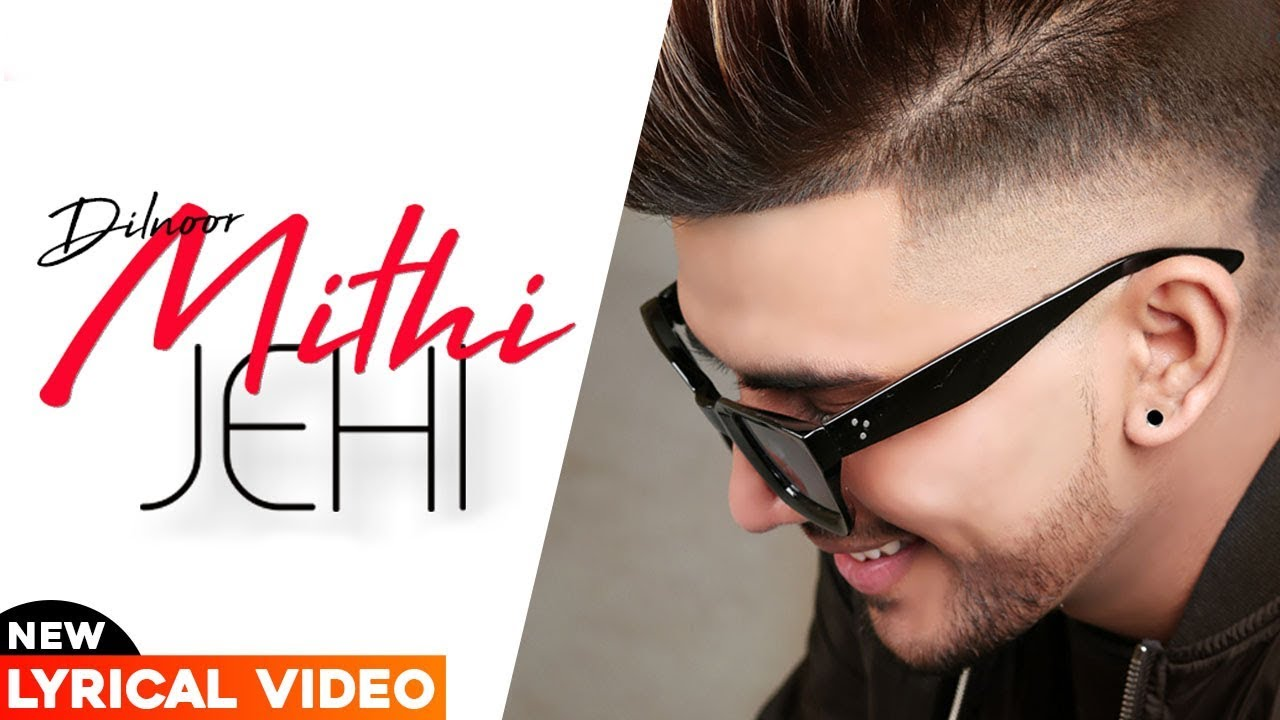 Mithi Jehi (Offiiclal Lyrical Video) | Dilnoor | Exclusive Punjabi Song on NewSongsTV & Youtube | Speed Records