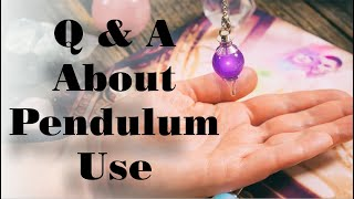 Your Questions About Pendulum Use - How to Use a Pendulum and Get Accurate Answers