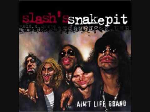 Slash's Snakepit – Life's Sweet Drug (Ain't Life Grand)