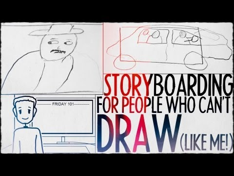 Storyboarding For People Who Can't Draw (Like Me!) : FRIDAY 101