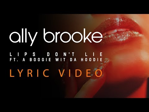 Ally Brooke - Lips Don't Lie (Lyrics) Feat. A Boogie Wit Da Hoodie 💋