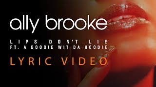 Ally Brooke - Lips Don't Lie (Lyrics) feat. A Boogie Wit Da Hoodie ???? download or listen mp3