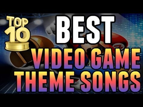 Best Video Game Theme Songs of All Time -