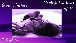 Blues & Feelings ~10 Magic Slow Blues. Vol 11