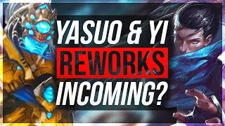 YASUO & MASTER YI REWORK INCOMING?   League of Legends