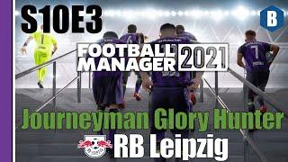 Let s Play FM 2021 Journeyman Glory Hunter RB Leipzig S10E3 Football Manager 2021