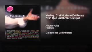 """Medley: Crei Morirme De Pena / """"Pa"""" Que Lumbren Tus Ojos"""