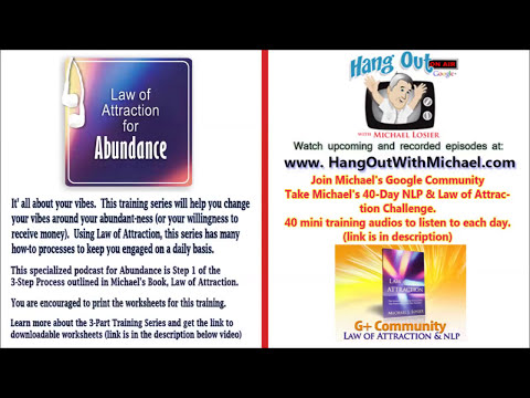 Abundance -  How to Use Law of Attraction Step 1  with Michael Losier (includes worksheets)