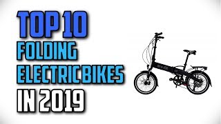 10 Best Folding Electric Bikes In 2019 Reviews
