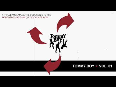 The Tommy Boy Story Vol. 1: Afrika Bambaataa & The Soul Sonic Force - Renegades of Funk