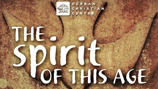 The Spirit Of This Age   Ps. John Torrens