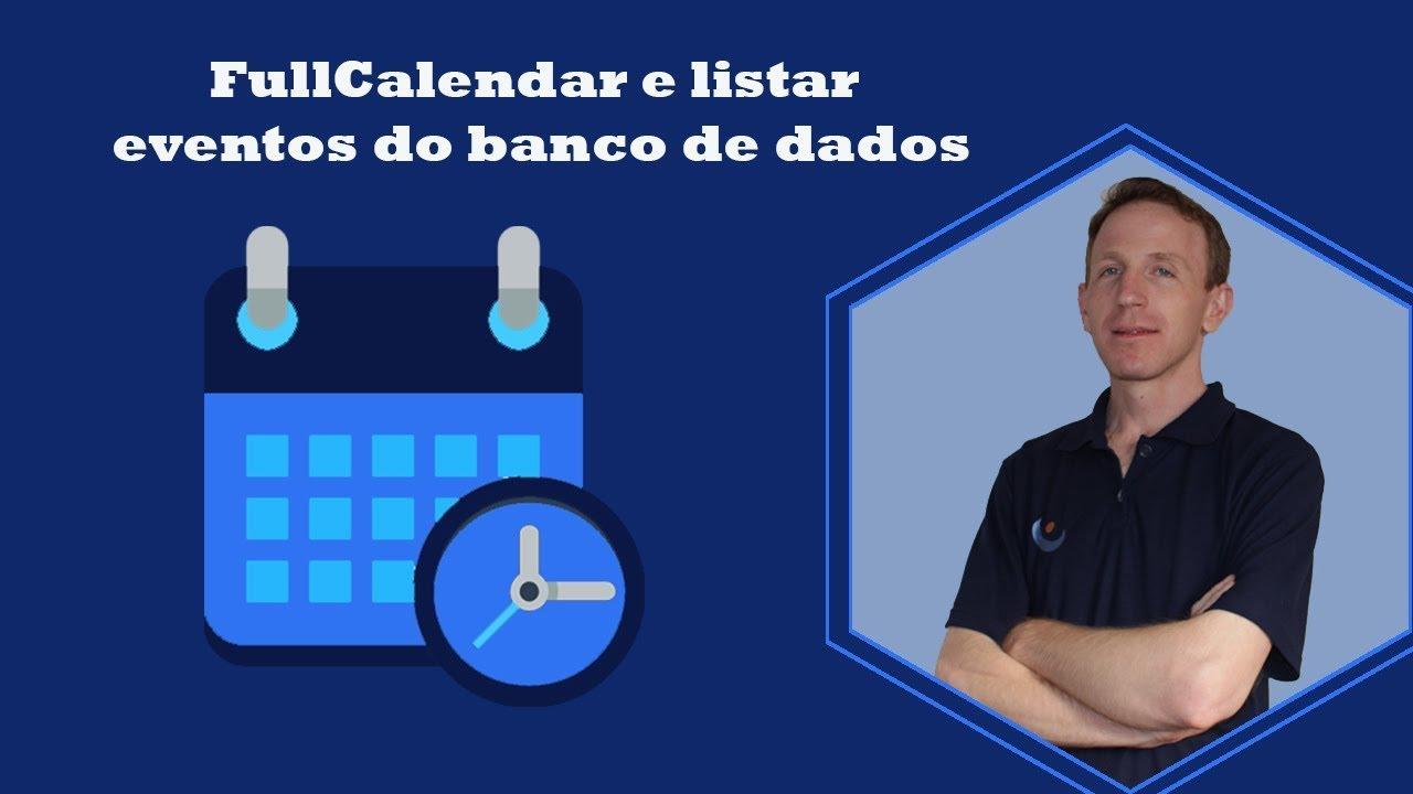 PHP e FullCalendar #1 - Como usar FullCalendar e listar eventos do banco de  dados