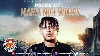 Prohgres - Mama Don't Worry [Plain Truth Riddim] March 2019