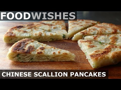 Chinese Scallion Pancakes - Food Wishes