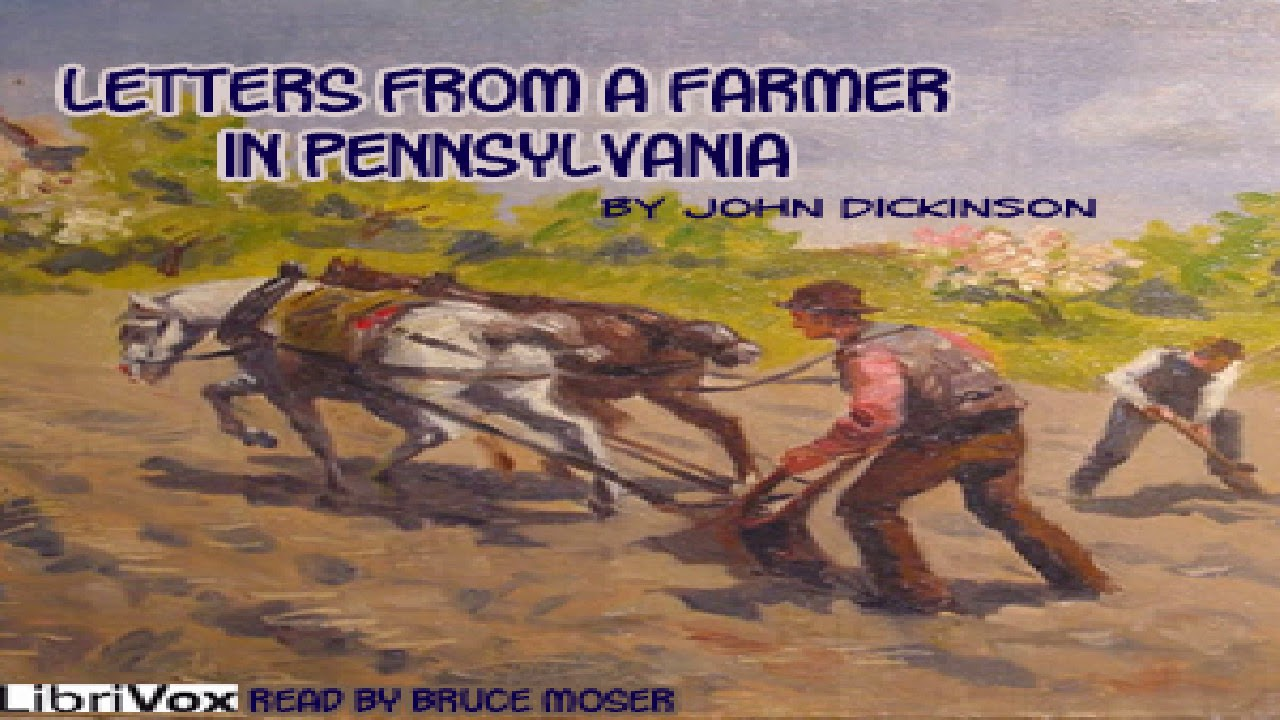 Letters from a Farmer in Pennsylvania John Dickinson