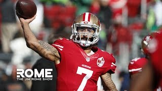 The NFL Is Not Serious About Giving Colin Kaepernick An Opportunity | The Jim Rome Show