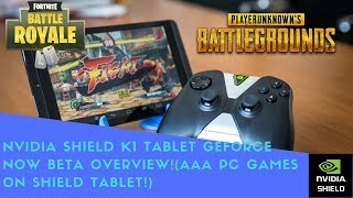 NVIDIA SHIELD K1 TABLET GEFORCE NOW BETA OVERVIEW!(AAA PC GAMES ON SHIELD TABLET!)