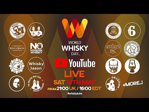 World Whisky Day Live - Sat 19th May 10 p.m. EST!