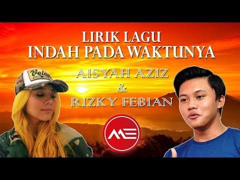 Lirik Lagu Rizky Febian - Indah Pada Waktunya feat Aisyah Aziz