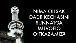Qadr kechasini sunnatga muvofiq o'tkazish (Shayx Sodiq Samarqandiy)