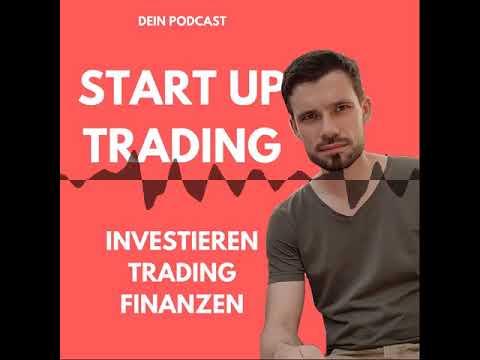 Start Up Trading | Dein Podcast über Investieren, Trading und Finanzen - 026 Trading mit wenig Zeit