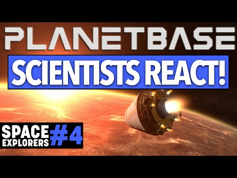 SCIENTISTS REACT to Planetbase! - Space Explorers Episode 4