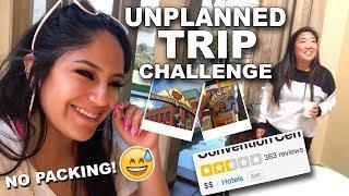 UNPLANNED TRIP CHALLENGE: SAN DIEGO! (No Packing, Just GO!)