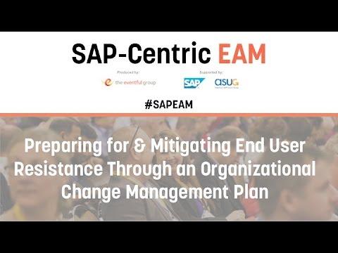 Preparing for & Mitigating End User Resistance Through an Organizational Change Management Plan