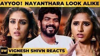 Vignesh ShivN's Reaction on Nayanthara Look Alike! – Deekshita Reveals!