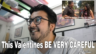 This valentines BE VERY CAREFUL Ft. ashish chanchlani vines Reaction