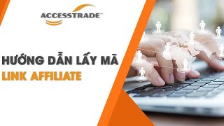 Hướng dẫn lấy mã link affiliate