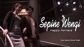 Download Sepine Wengi ~ Happy Asmara   |   Official Movie Video