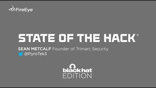 State of the Hack Special Black Hat Edition featuring Sean Metcalf