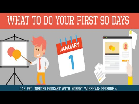 What To Do The First 90 Days At A New Car Dealership - Being Successful Selling Cars