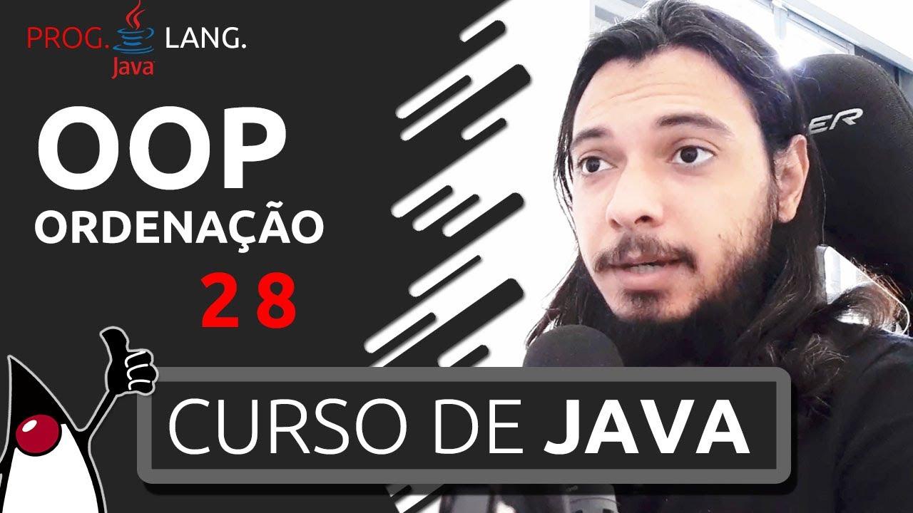 CURSO DE JAVA - ORDENAÇÃO #28