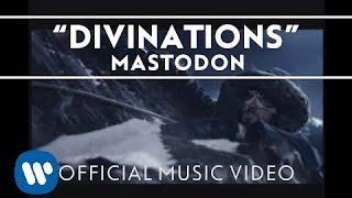 Смотреть клип Mastodon - Divinations