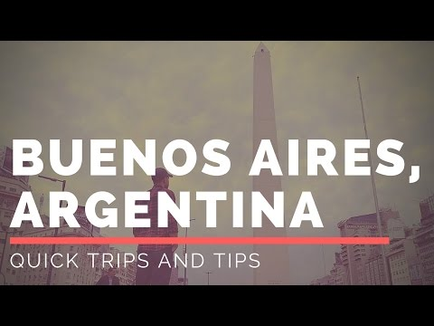 Quick Trips and Tips: Buenos Aires, Argentina