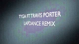 Tyga Ft. Travis Porter - Lapdance Remix