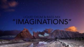 """Imaginations"" ~ Chilled Liquid Drum & Bass Mix"
