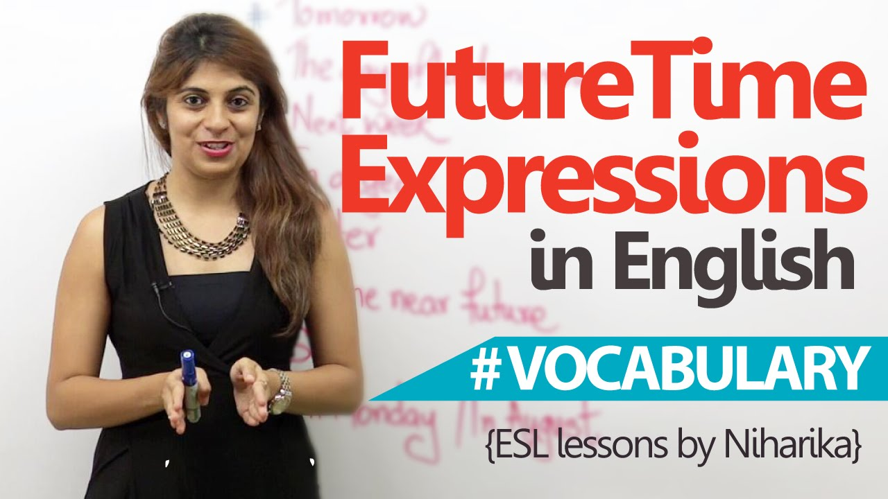Learn English - Common Future Time Expressions in English ( Free English Lesson)