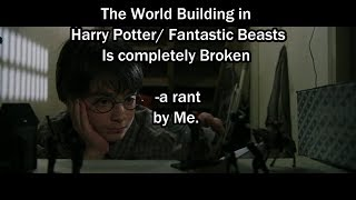 The World Building in Fantastic Beasts is Completely Broken