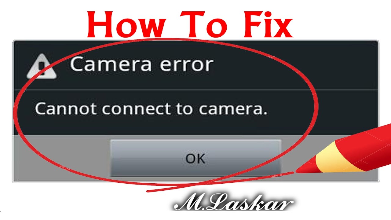 How to Fix 'Can't connect the camera error' in any Android &Tablet (VERY  EASY)